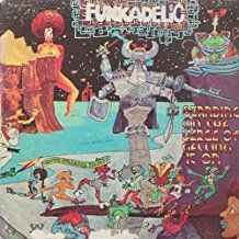Funkadelic - Standing On The Verge Of Getting It