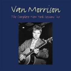 Van Morrison - Complete New York Sessions '67