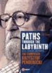 Penderecki Krzysztof - Paths Through The Labyrinth