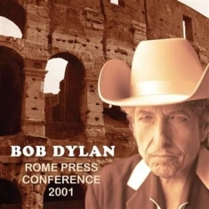 Dylan Bob - Rome Press Conference 2001 (Intervi