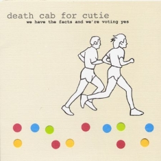Death Cab For Cutie - We Have The Facts And We're Voting
