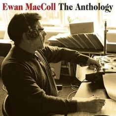 Maccoll Ewan - The Anthology