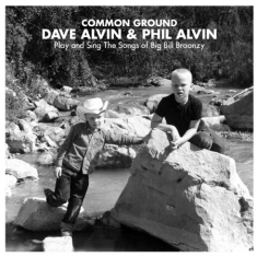 Alvin Dave & Phil Alvin - Common Ground: Dave Alvin + Phil Al