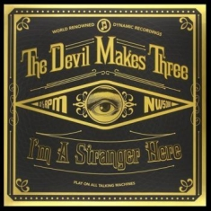 Devil Makes Three - I'm A Stranger Here