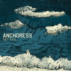 Anchoress - Set Sail