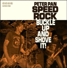 Peter Pan Speedrock - Buckle Up And Shove It