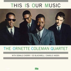 Coleman Ornette (Quartet) - This Is Our Music + 1 (180 G Dmm)