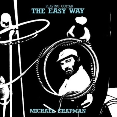 Michael Chapman - Playing Guitar The Easy Way