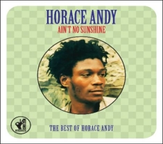 Horace Andy - Ain't No Sunshine:Best Of