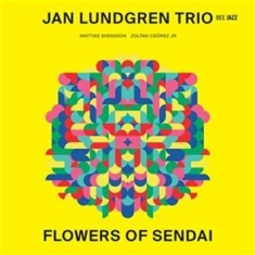 Jan Lundgren - Flowers Of Sendai