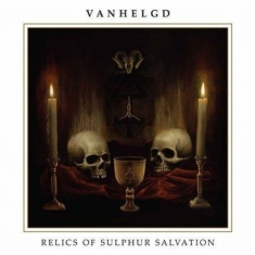 Vanhelgd - Relics Of Sulphur Salvation