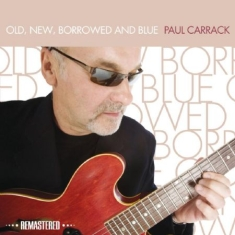 Carrack Paul - Old, New, Borrowed & Blue (Remaster