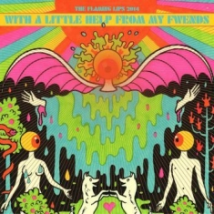 Flaming Lips - With A Little Help From My Fwends