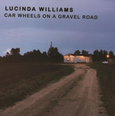 Williams Lucinda - Car Wheels On A Gravel..
