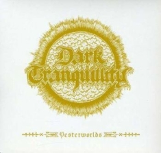 Dark Tranquillity - Yesterworlds/The Early Demos