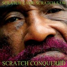 Perry Lee Scratch - Scratch Came, Scratch Saw, Scratch