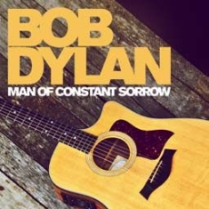 Dylan Bob - Man Of Constant Sorrow:Greatest Hit