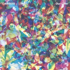 Caribou - Our Love (180G Black Vinyl & Contai
