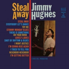 Hughes Jimmy - Steal Away