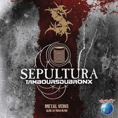 Sepultura With Les Tambours Du Bron - Metal Veins - Alive At Rock In Rio