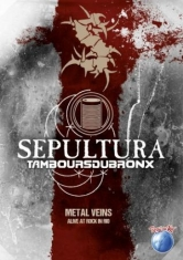 Sepultura With Les Tambours Du Bron - Metal Veins: Alive At Rock In Rio