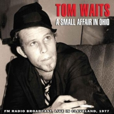 Tom Waits - A Small Affair In Ohio  - Live Radi