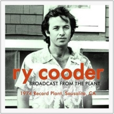 Ry Cooder - Broadcast From The Plant  - Live Ra