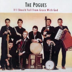 The Pogues - If I Should Fall From Grace Wi
