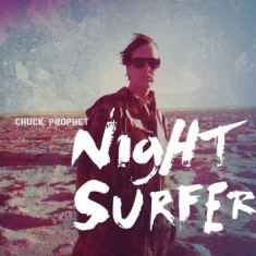 Prophet Chuck - Night Surfer
