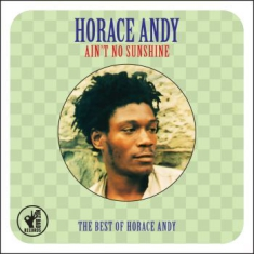 Horace Andy - Ain't No Sunshine: Best Of