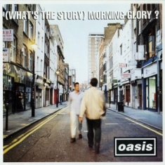 Oasis - (What's The Story) Morning Glory? (