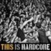 V/A - This Is Hardcore