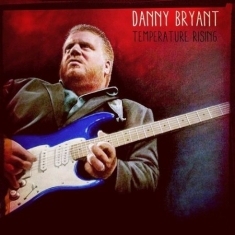 Bryant Danny - Temperature Rising