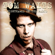 Tom Waits - Nighthawks On The Radio, 1976