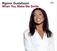 Rigmor Gustafsson - When You Make Me Smile
