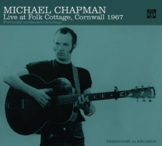 Michael Chapman - Live At Folk Cottage 1967