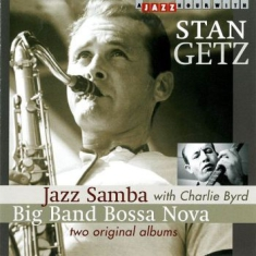 Stan Getz - Jazz Samba + Big Band Bossa Nova