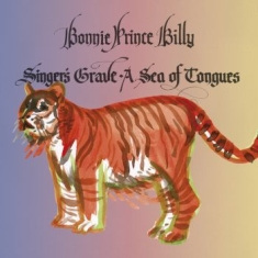 Bonnie 'prince' Billy - Singer's Grave A Sea Of Tongues