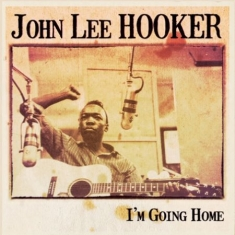 Hooker John Lee - I'm Going Home