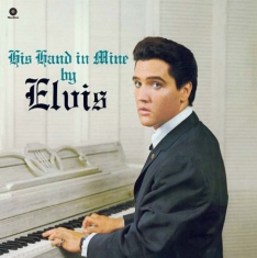 Presley Elvis - His Hand In Mine + 2 (180 G)