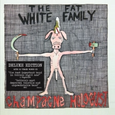 Fat White Family - Champagne Holocaust (Deluxe Ed.)