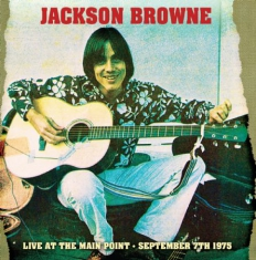 Jackson Browne - Live At The Main Point - 1975