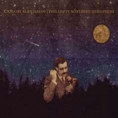 GREGORY ALAN ISAKOV - This Empty Northern Hemispehere