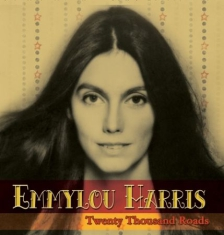 Emmylou Harris - Twenty Thousand Roads