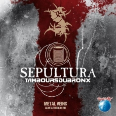 Sepultura - Metal Veins - Alive At Rock In Rio