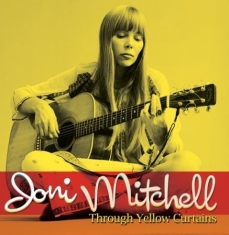 Joni Mitchell - Through Yellow Curtains (The Second
