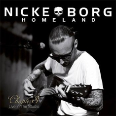 Nicke Borg Homeland - Chapter 3 - Live In The Studio