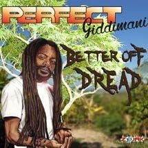 Perfect Giddimani - Better Off Dread