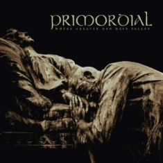 Primordial - Where Greater Men Have Fallen (2Lp)