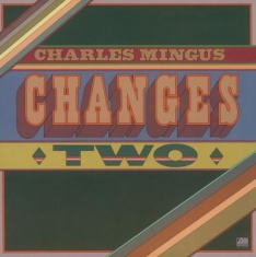 Mingus Charles - Changes Two